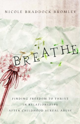 May's Book Choice: Breathe: Finding Freedom to Thrive in Relationships After Childhood Sexual Abuse - Live an Empowered Life